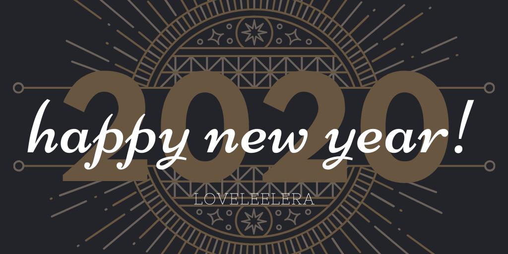 Happy New Year 2020 post from The LOVELEELERA Blog, created using Canva