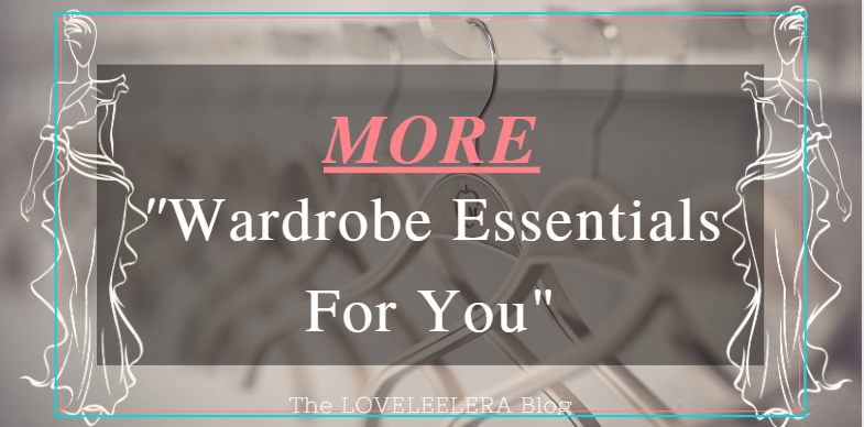 More Wardrobe Essentials Blog Featured picture for a blog post on The LOVELEELERA Blog