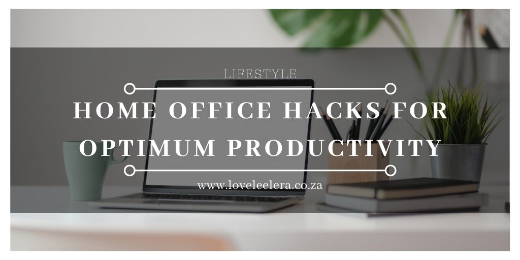 Home Office Hacks for Optimum Productivity Blog Post Featured Image