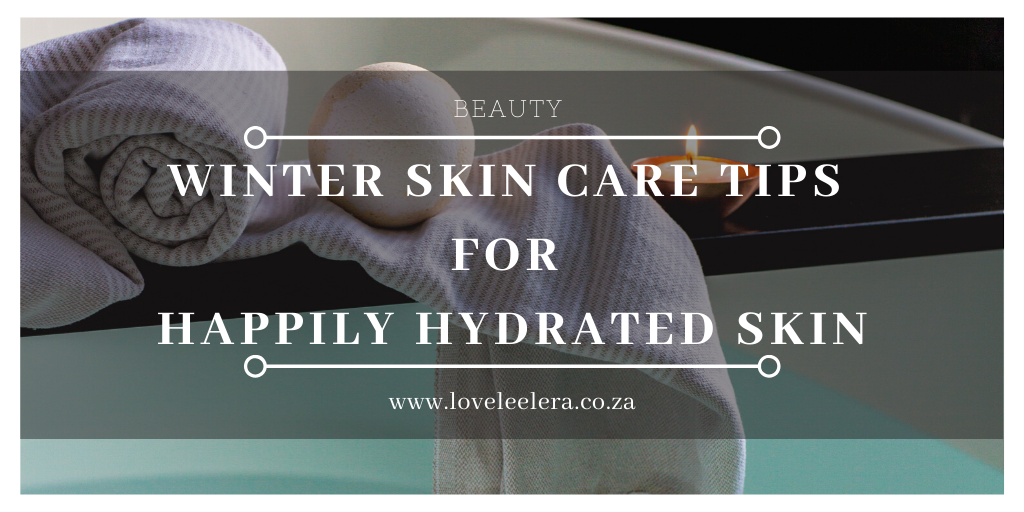 11 Winter Skin Care Tips for Happily Hydrated Skin for The LOVELEELERA Blog Featured Picture
