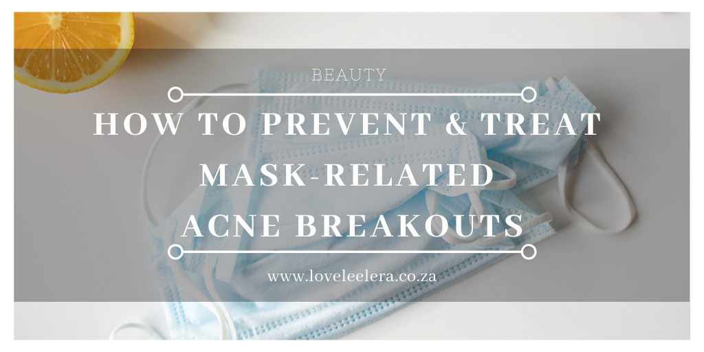 How to Prevent and Treat Mask-Related Breakouts for The LOVELEELERA Blog