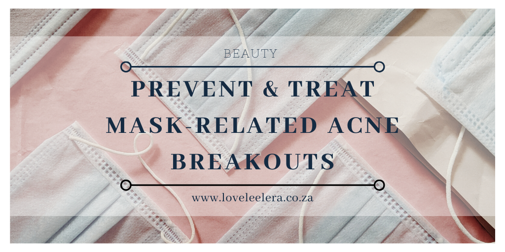 How to Prevent & Treat Mask-Related Breakouts for The LOVELEELERA Blog