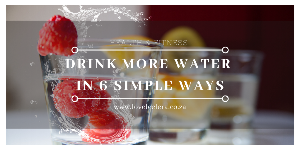 Drink More Water in 6 Simple Ways Featured Image for The LOVELEELERA Blog