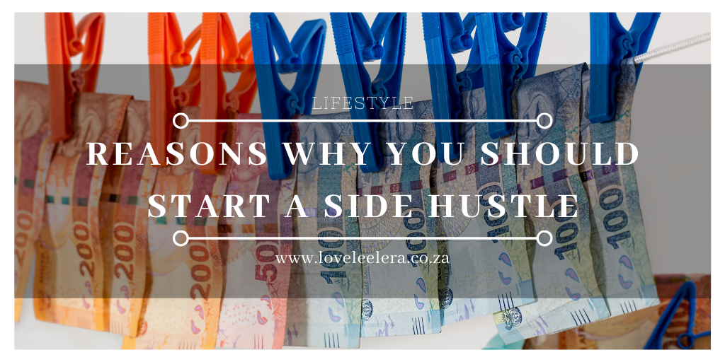 Why A Side Hustle Is Necessary from The LOVELEELERA Blog